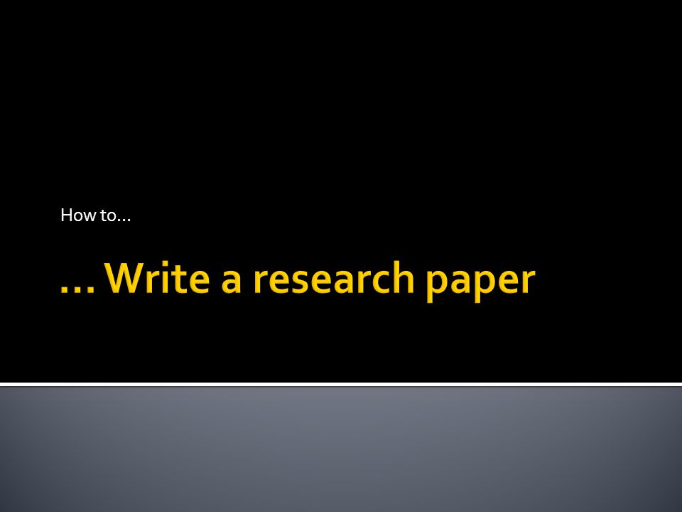  So many students are over-run with fear and anxiety at the prospect of having to write a research paper.