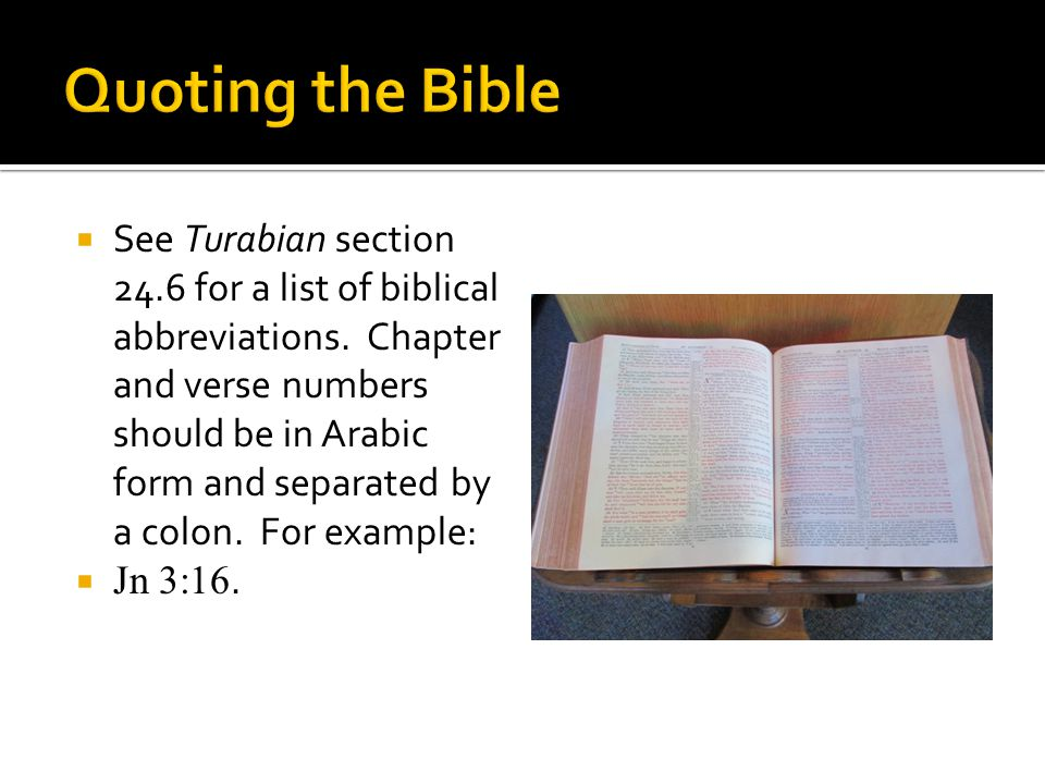  See Turabian section 24.6 for a list of biblical abbreviations.