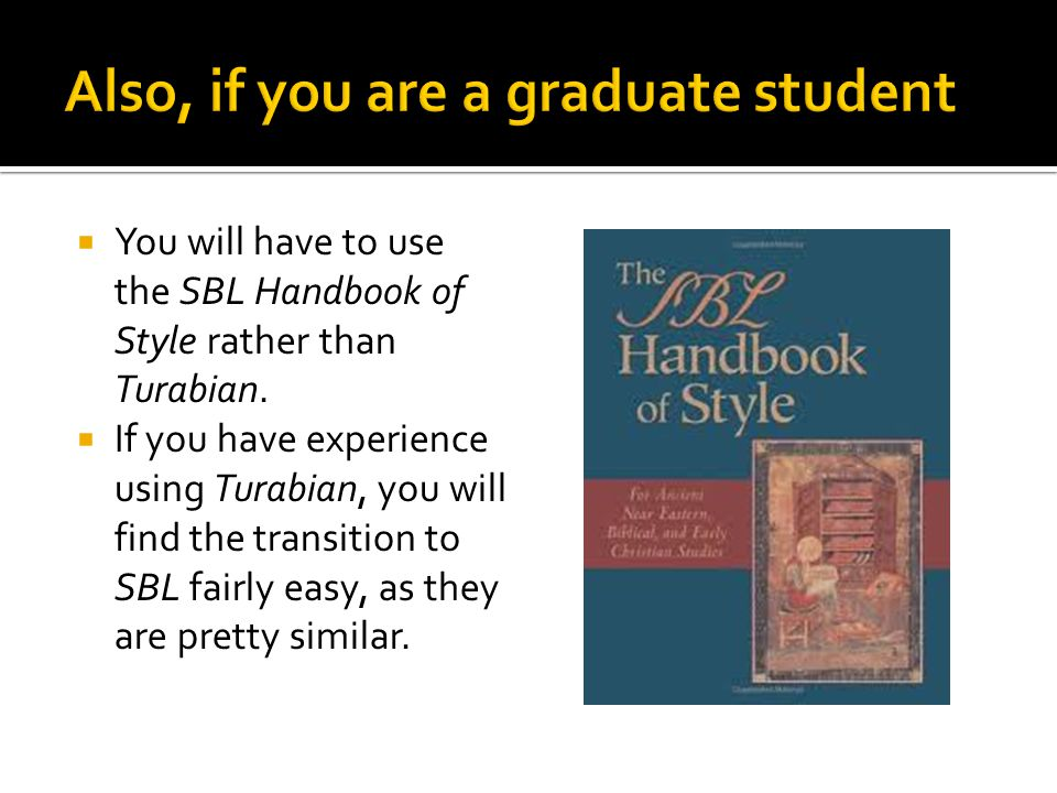  You will have to use the SBL Handbook of Style rather than Turabian.