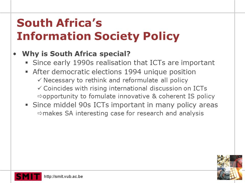 http://smit.vub.ac.be South Africa's Information Society Policy Why is South Africa special.