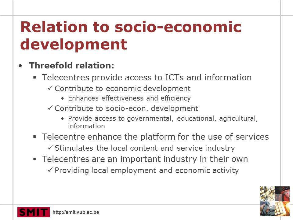 http://smit.vub.ac.be The Way Forward 1 Telecentres & MPCC:  Top-down: long term governmental support  Potential of large socio-ec.