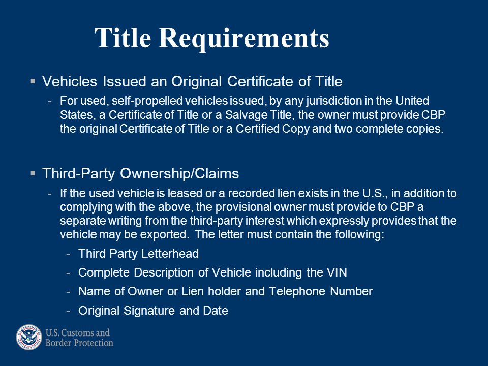 Title Requirements  Vehicles Issued an Original Certificate of Title -For used, self-propelled vehicles issued, by any jurisdiction in the United Sta