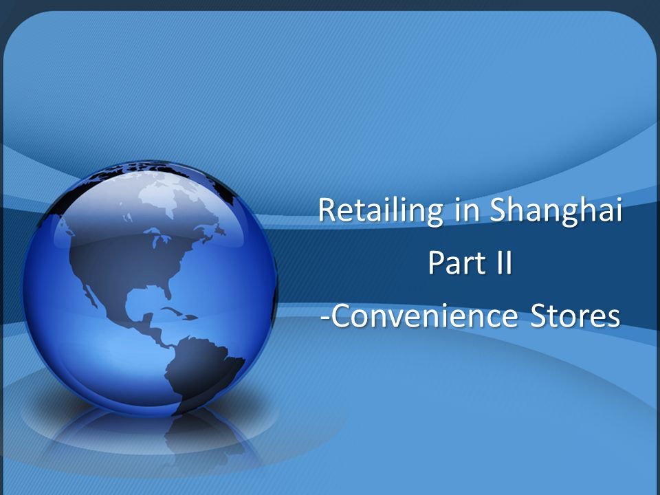 Retailing in Shanghai Part II -Convenience Stores