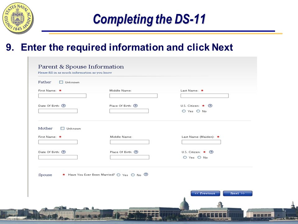 Completing the DS-11 9.Enter the required information and click Next