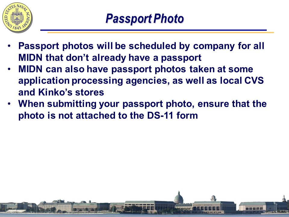 Passport Photo Passport photos will be scheduled by company for all MIDN that don't already have a passport MIDN can also have passport photos taken a