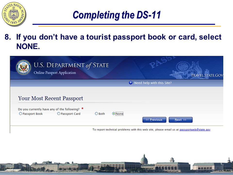 Completing the DS-11 8.If you don't have a tourist passport book or card, select NONE.