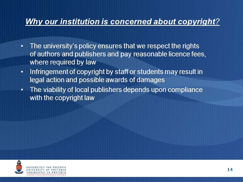 14 Why our institution is concerned about copyright.