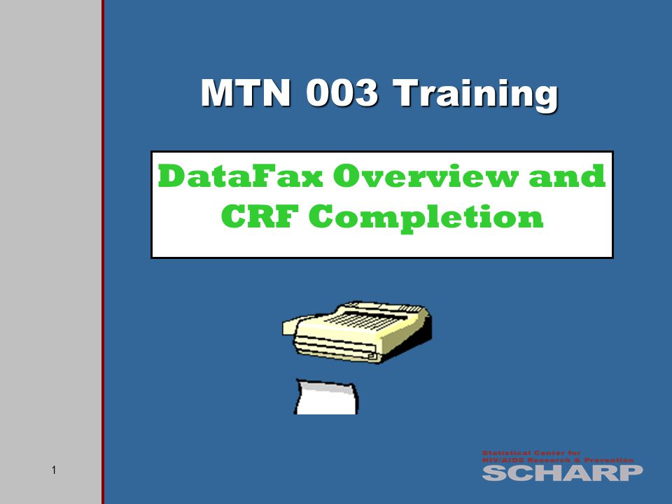 2 DataFax overview CRF completion Standard CRF elements Data corrections/additions Handling missing/unknown data Review and faxing of CRFs Presentation Topics