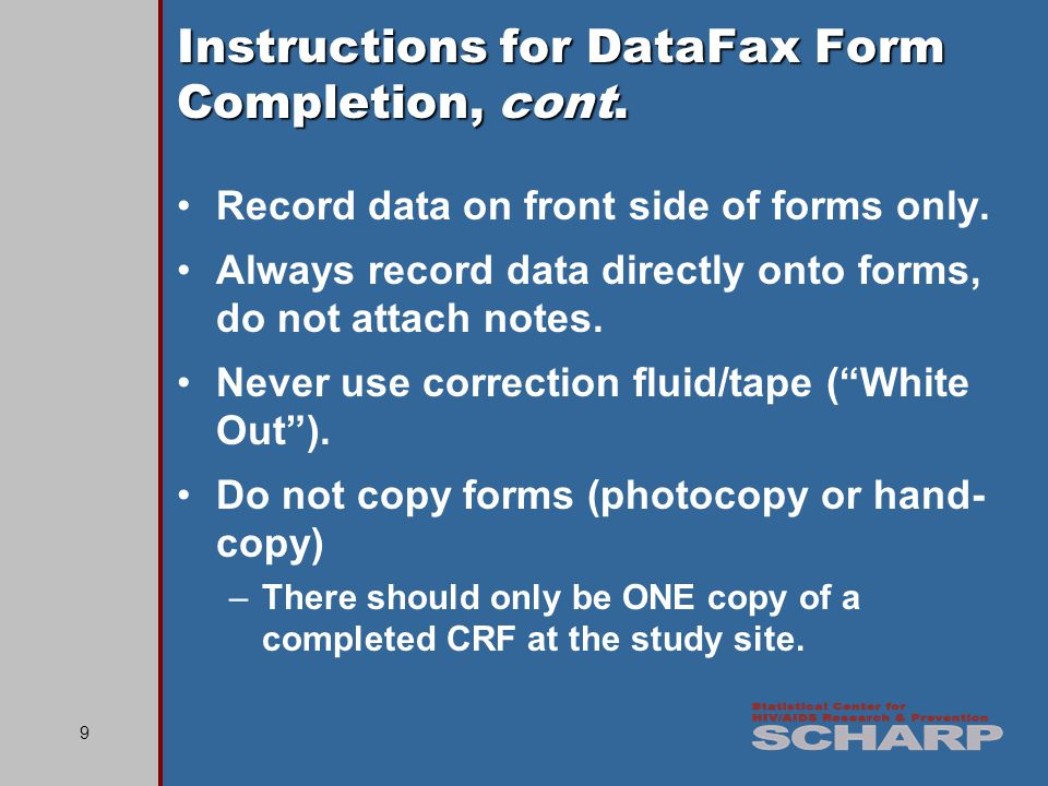 9 Instructions for DataFax Form Completion, cont. Record data on front side of forms only.