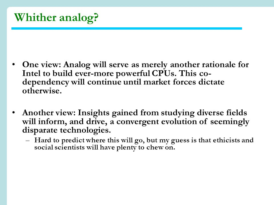 One view: Analog will serve as merely another rationale for Intel to build ever-more powerful CPUs.