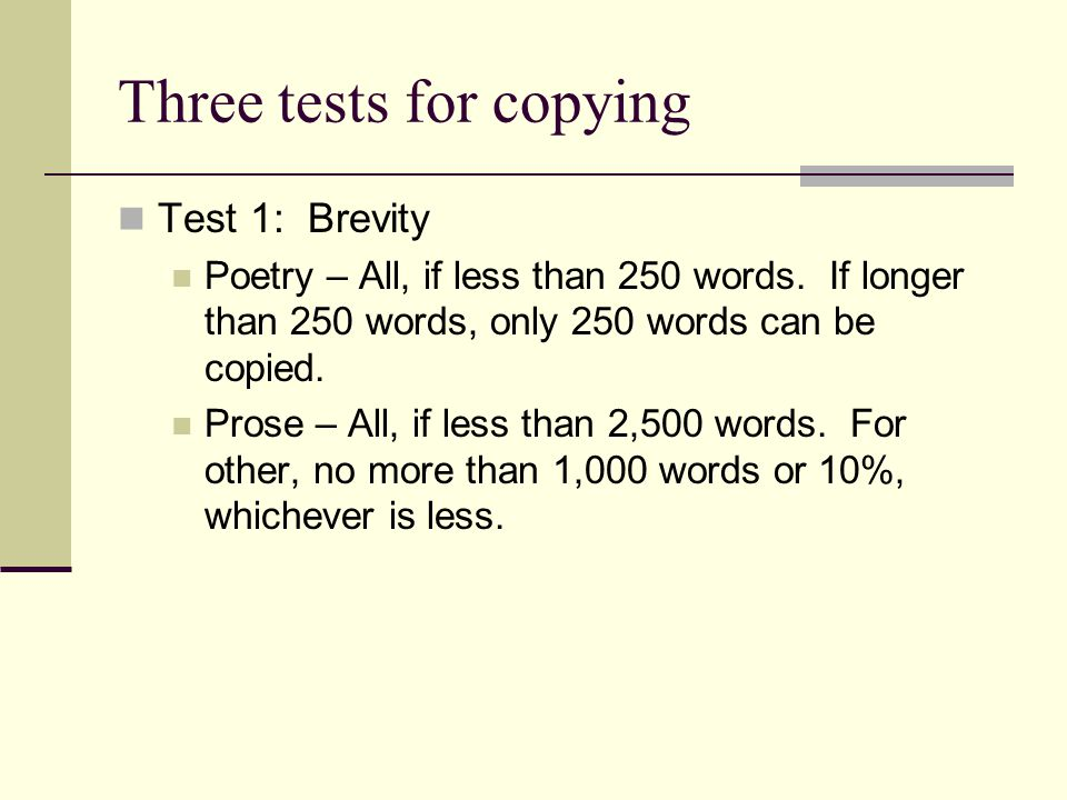 Three tests for copying Test 1: Brevity Poetry – All, if less than 250 words.