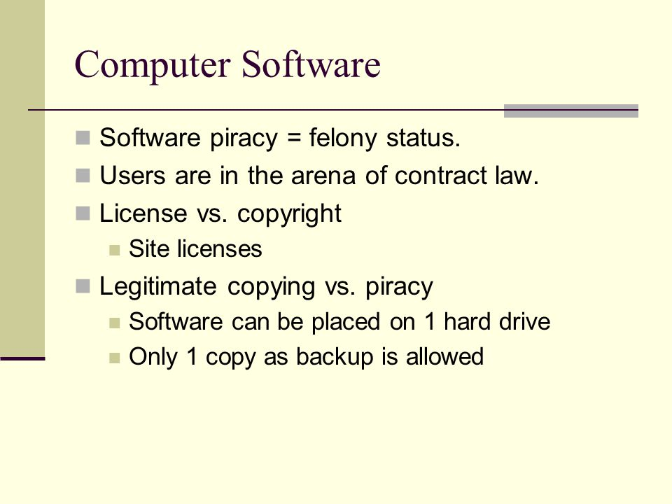 Computer Software Software piracy = felony status.
