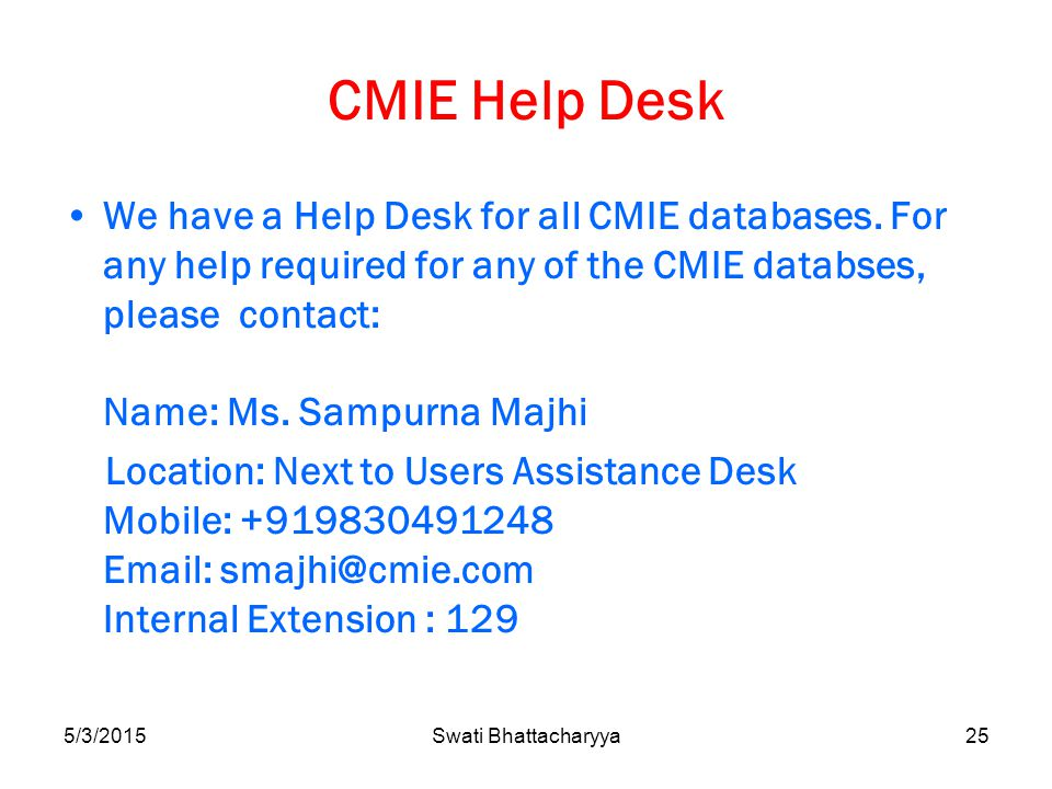 CMIE Help Desk We have a Help Desk for all CMIE databases.