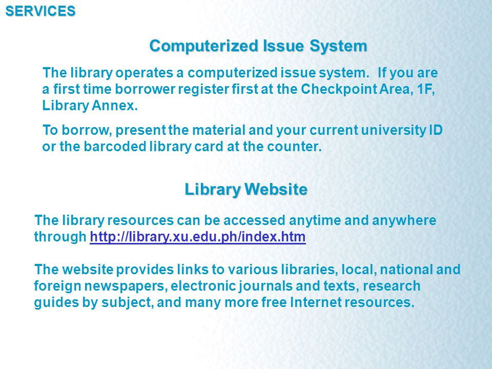 Computerized Issue System SERVICES The library operates a computerized issue system.