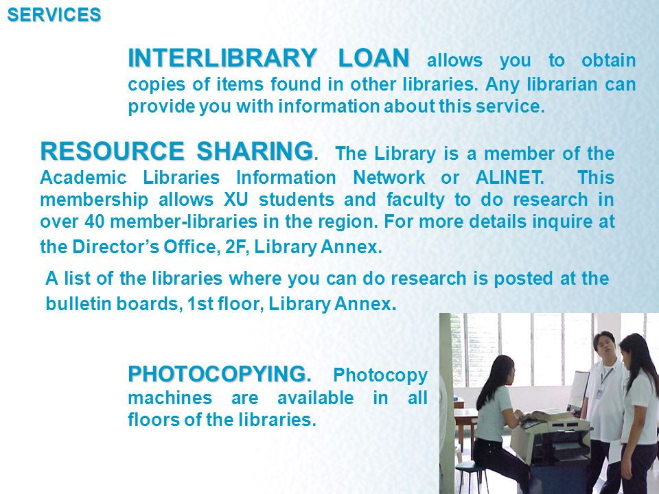 INTERLIBRARY LOAN INTERLIBRARY LOAN allows you to obtain copies of items found in other libraries.