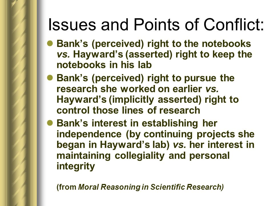 Issues and Points of Conflict: Bank's (perceived) right to the notebooks vs.
