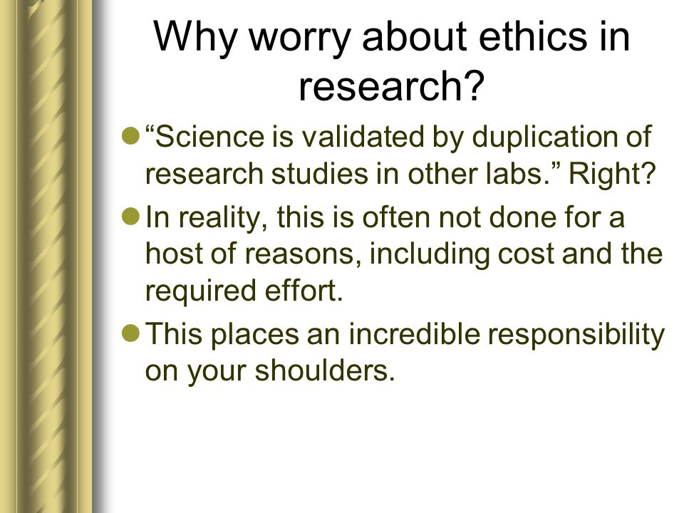 Why worry about ethics in research.
