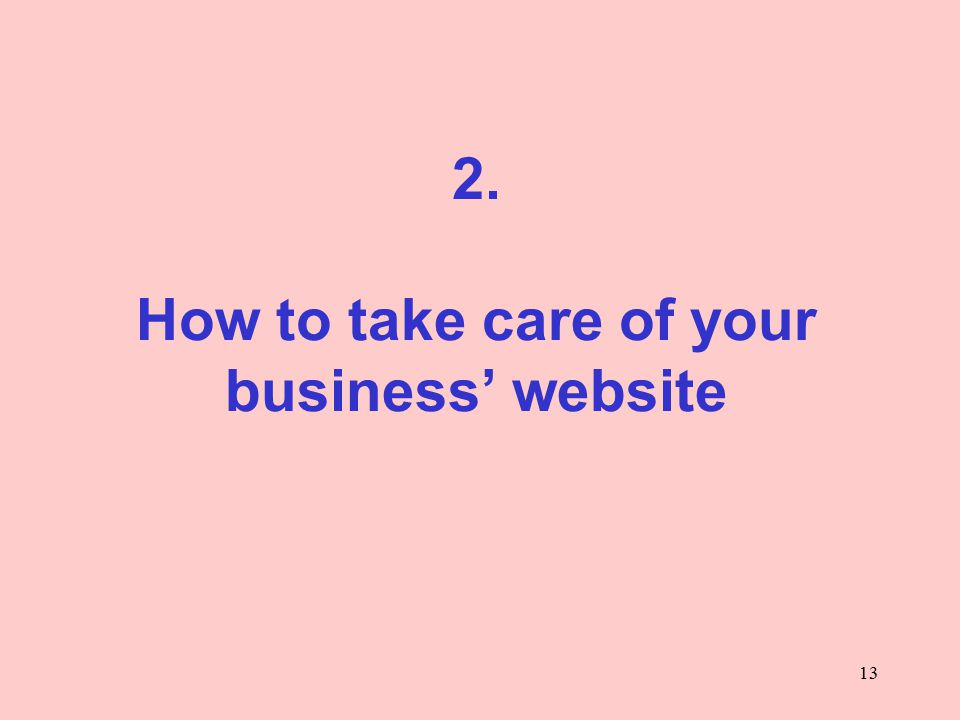 13 2. How to take care of your business' website