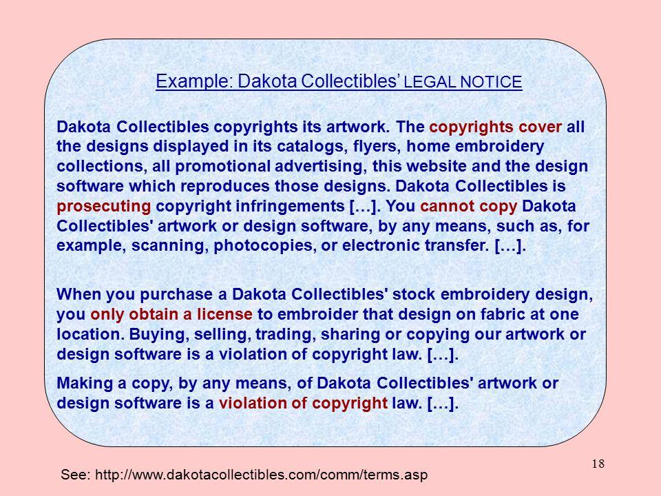 18 Example: Dakota Collectibles' LEGAL NOTICE Dakota Collectibles copyrights its artwork.