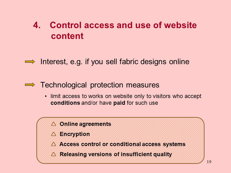 19 4.Control access and use of website content Interest, e.g.