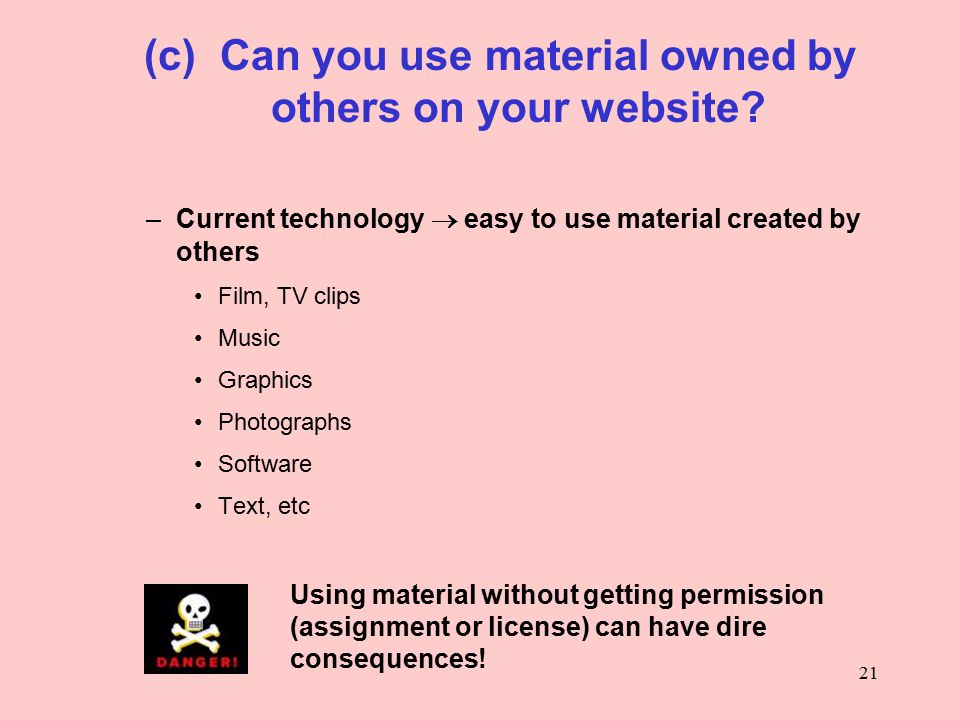 21 (c) Can you use material owned by others on your website.
