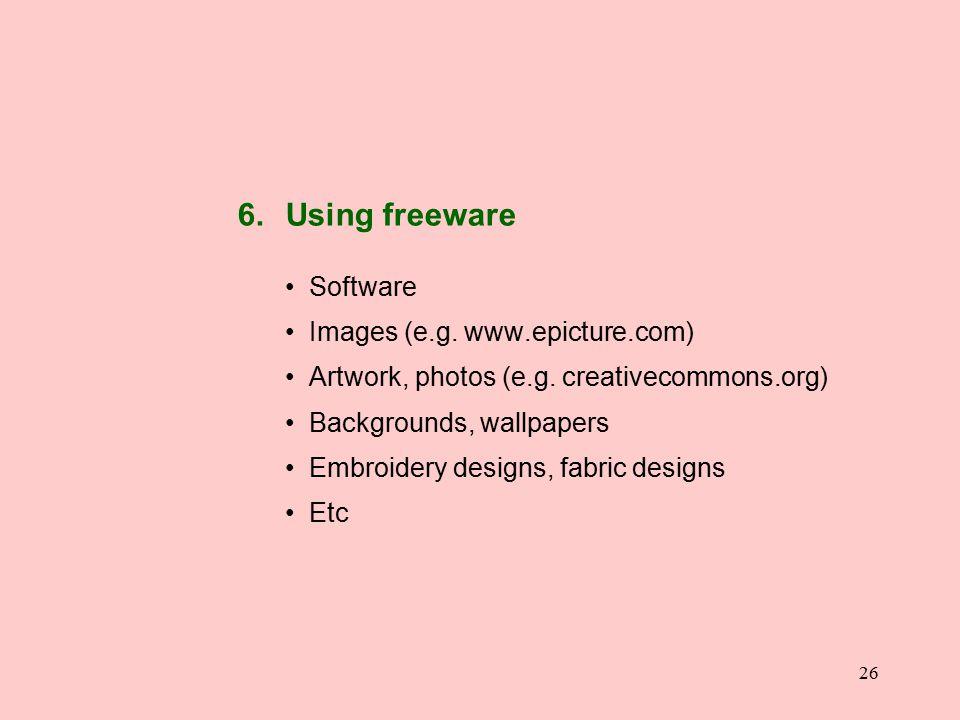 26 6.Using freeware Software Images (e.g. www.epicture.com) Artwork, photos (e.g.