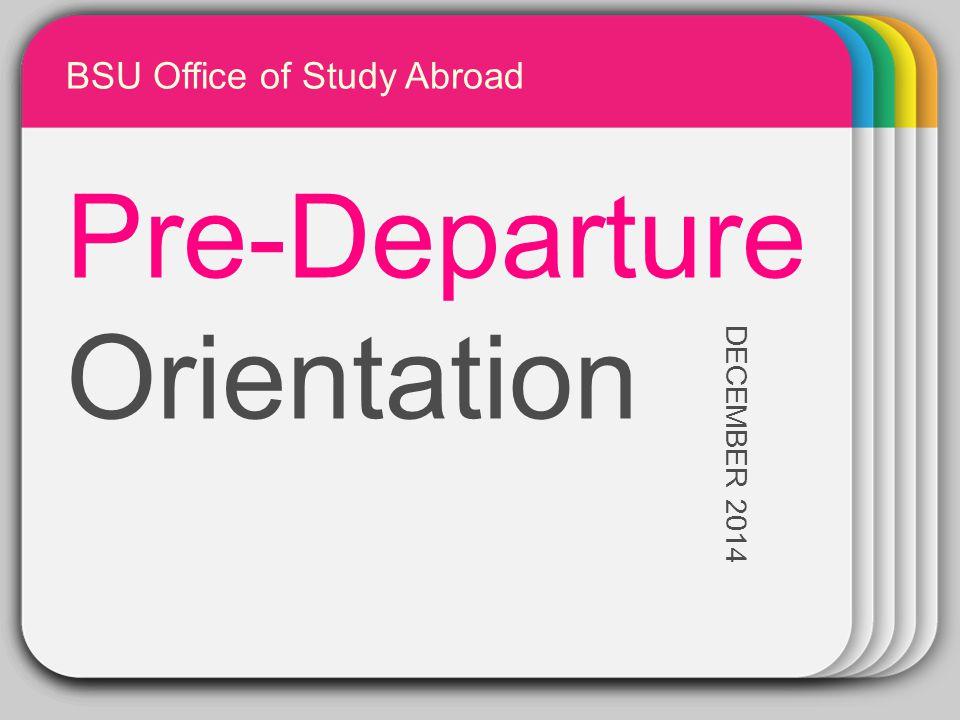WINTER Template Pre-Departure Orientation DECEMBER 2014 BSU Office of Study Abroad