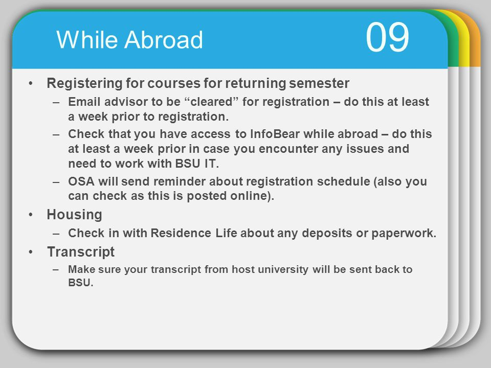 09 Registering for courses for returning semester –Email advisor to be cleared for registration – do this at least a week prior to registration.