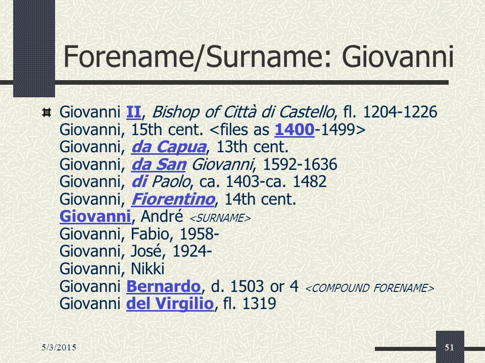 5/3/201551 Forename/Surname: Giovanni Giovanni II, Bishop of Città di Castello, fl.