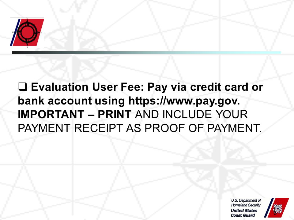 6  Evaluation User Fee: Pay via credit card or bank account using https://www.pay.gov.