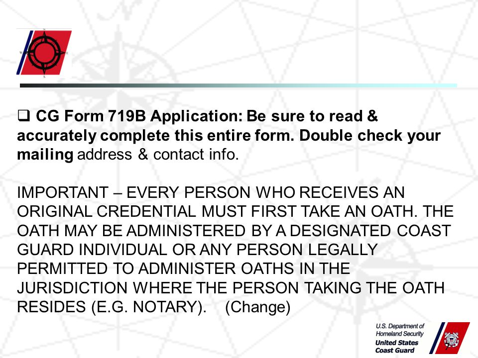 7  CG Form 719B Application: Be sure to read & accurately complete this entire form.