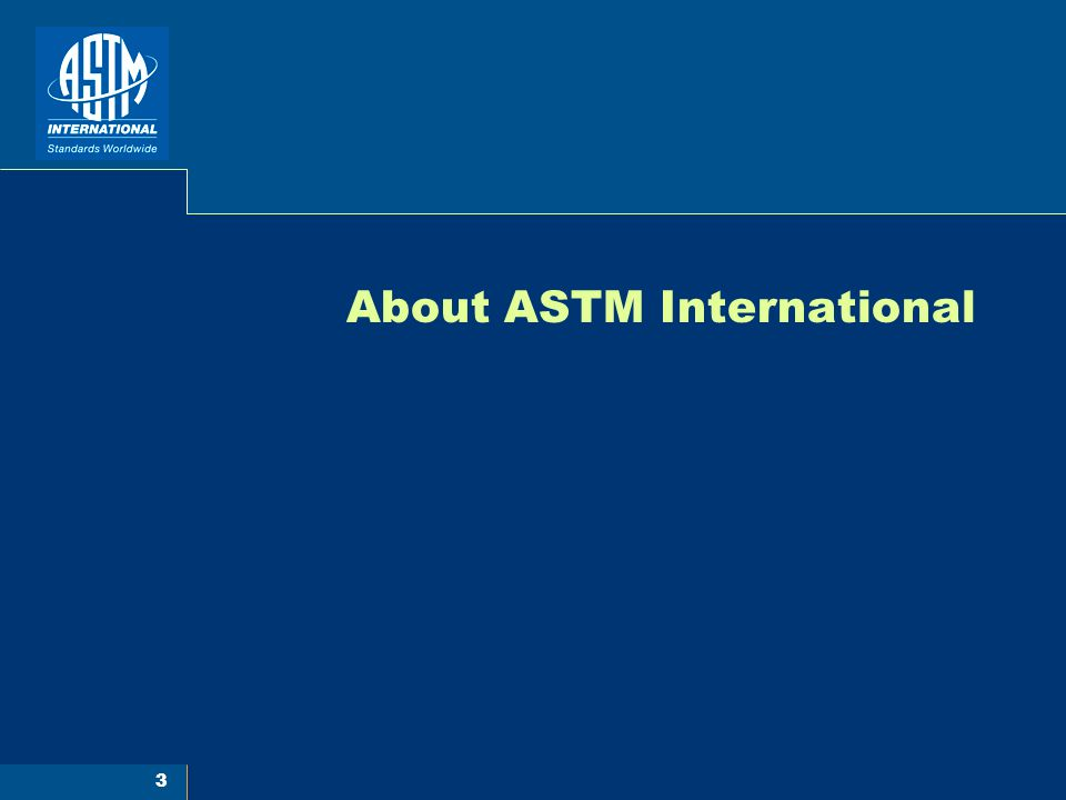 3 About ASTM International