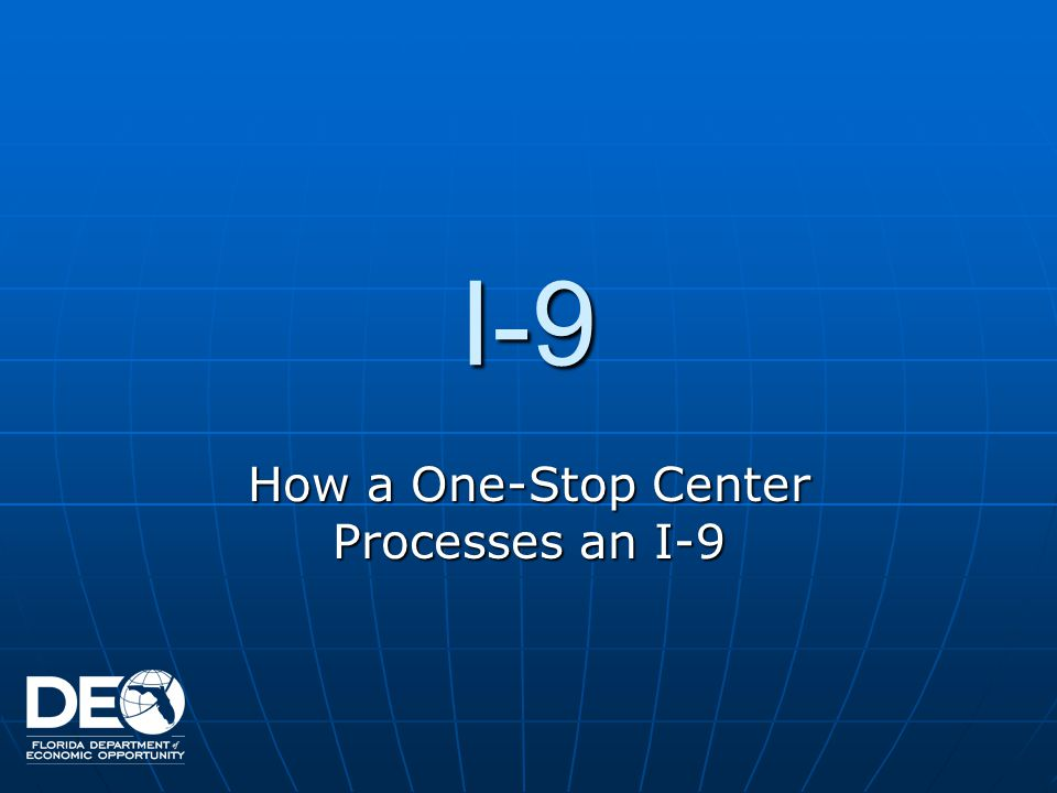I-9 How a One-Stop Center Processes an I-9