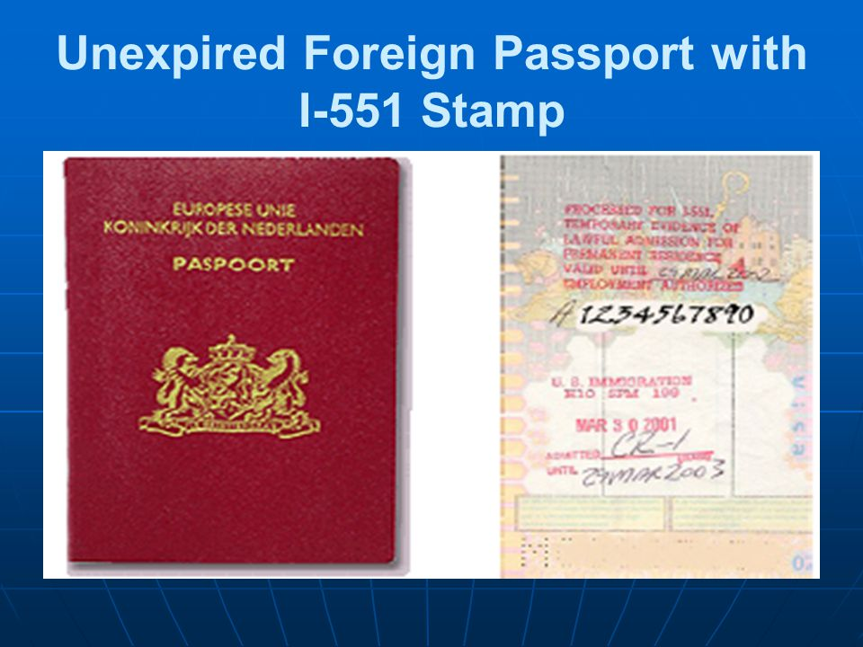 Unexpired Foreign Passport with I-551 Stamp