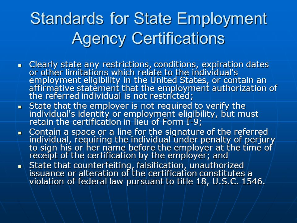 Standards for State Employment Agency Certifications Clearly state any restrictions, conditions, expiration dates or other limitations which relate to