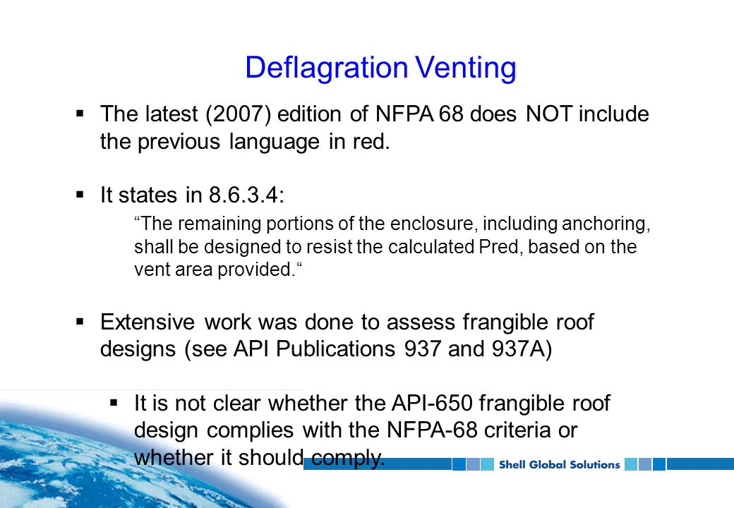 Deflagration Venting  The latest (2007) edition of NFPA 68 does NOT include the previous language in red.