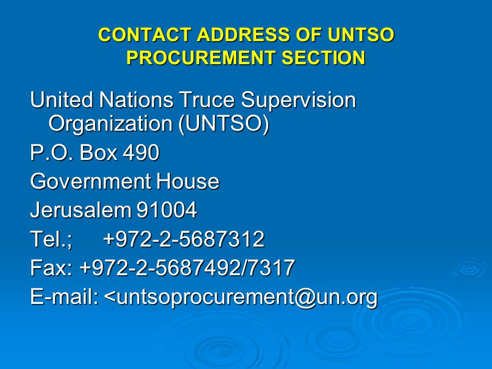 CONTACT ADDRESS OF UNTSO PROCUREMENT SECTION United Nations Truce Supervision Organization (UNTSO) P.O.