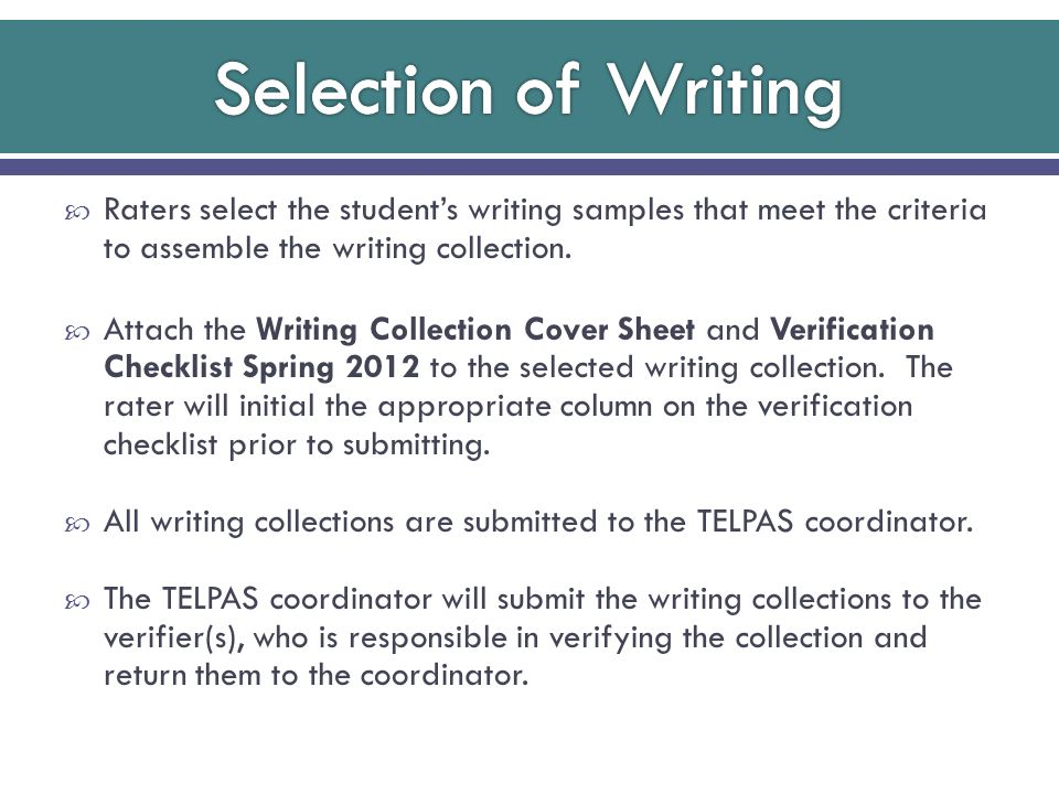  Raters select the student's writing samples that meet the criteria to assemble the writing collection.