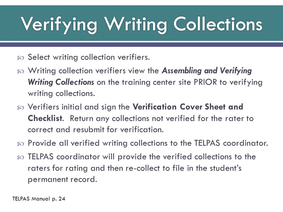  Select writing collection verifiers.  Writing collection verifiers view the Assembling and Verifying Writing Collections on the training center sit