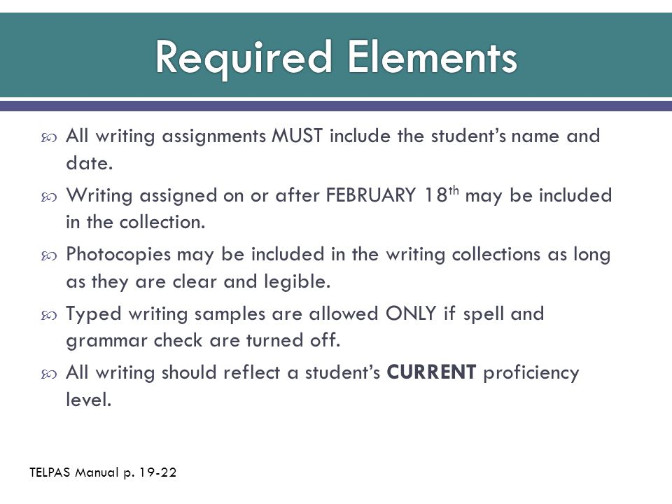  All writing assignments MUST include the student's name and date.  Writing assigned on or after FEBRUARY 18 th may be included in the collection. 