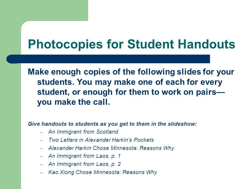 Photocopies for Student Handouts Make enough copies of the following slides for your students. You may make one of each for every student, or enough f