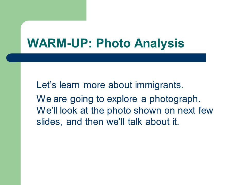WARM-UP: Photo Analysis Let's learn more about immigrants.