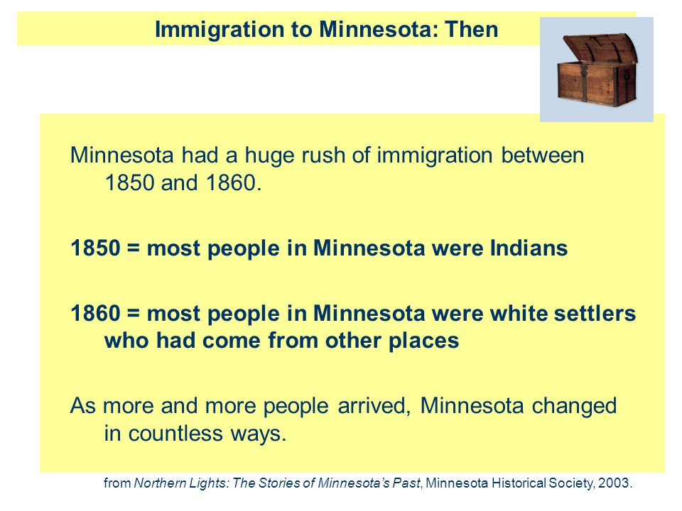Immigration to Minnesota: Then Minnesota had a huge rush of immigration between 1850 and 1860. 1850 = most people in Minnesota were Indians 1860 = mos