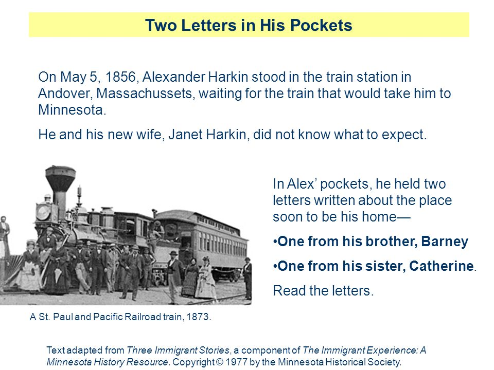 Two Letters in His Pockets Text adapted from Three Immigrant Stories, a component of The Immigrant Experience: A Minnesota History Resource. Copyright