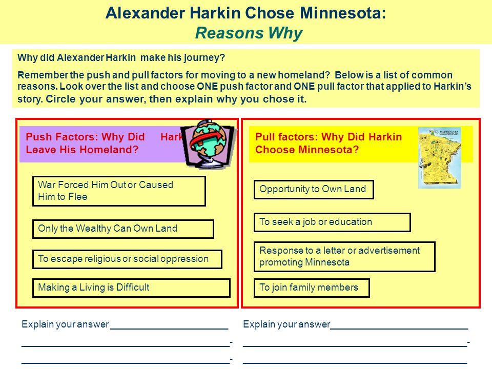 Pull factors: Why Did Harkin Choose Minnesota.Push Factors: Why Did Harkin Leave His Homeland.