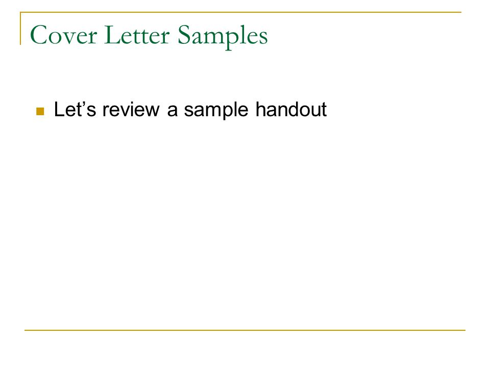 Cover Letter Samples Let's review a sample handout