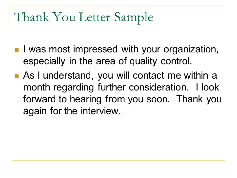 Thank You Letter Sample I was most impressed with your organization, especially in the area of quality control.