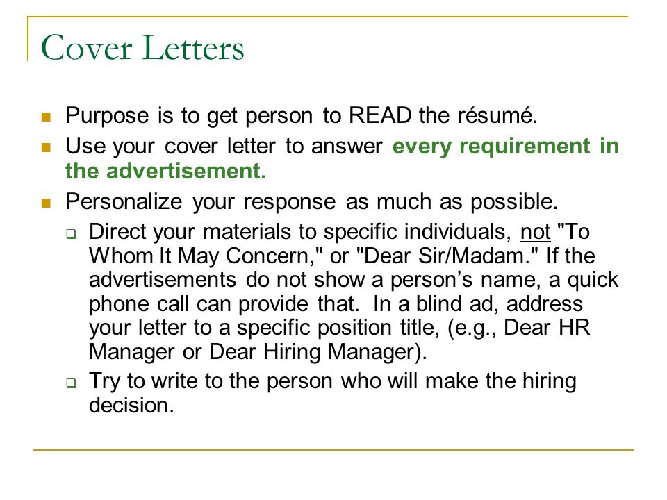Cover Letters Purpose is to get person to READ the résumé.