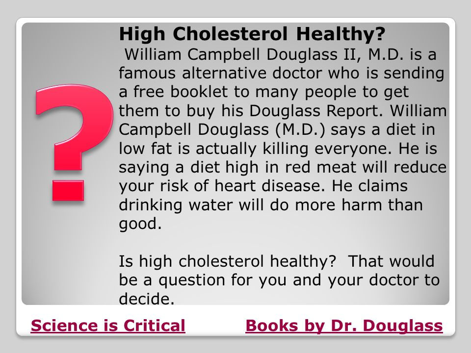High Cholesterol Article The secret is out––and studies show that higher cholesterol could slash your stroke risk by nearly 300%! FACT LEGEND