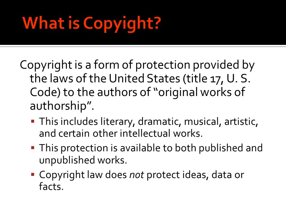  What is not covered. Copyright law does not protect ideas, data or facts.